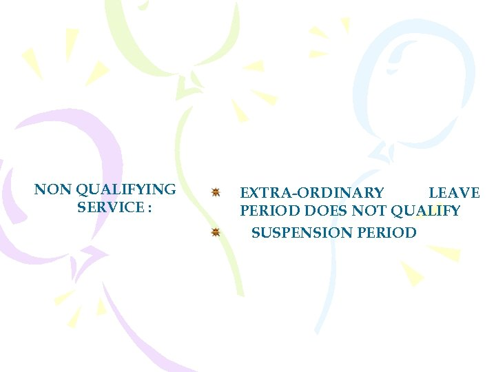 NON QUALIFYING SERVICE : EXTRA-ORDINARY LEAVE PERIOD DOES NOT QUALIFY SUSPENSION PERIOD