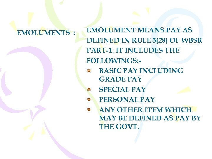 EMOLUMENTS : EMOLUMENT MEANS PAY AS DEFINED IN RULE 5(28) OF WBSR PART-1. IT