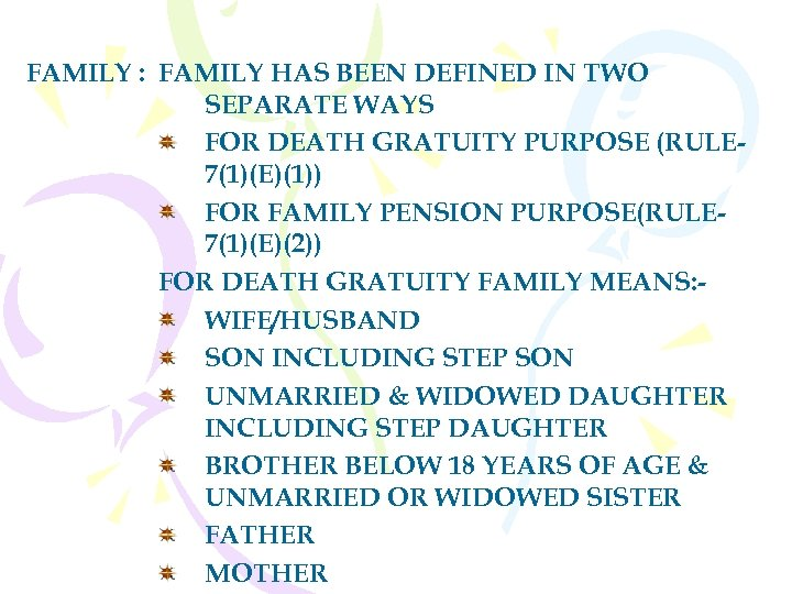 FAMILY : FAMILY HAS BEEN DEFINED IN TWO SEPARATE WAYS FOR DEATH GRATUITY PURPOSE