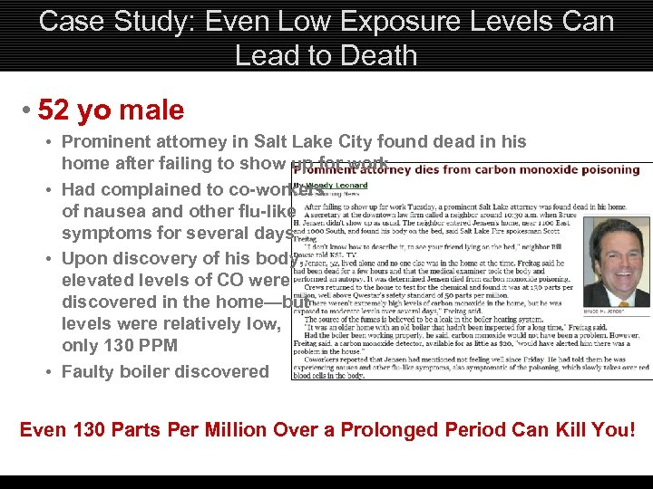 Case Study: Even Low Exposure Levels Can Lead to Death • 52 yo male
