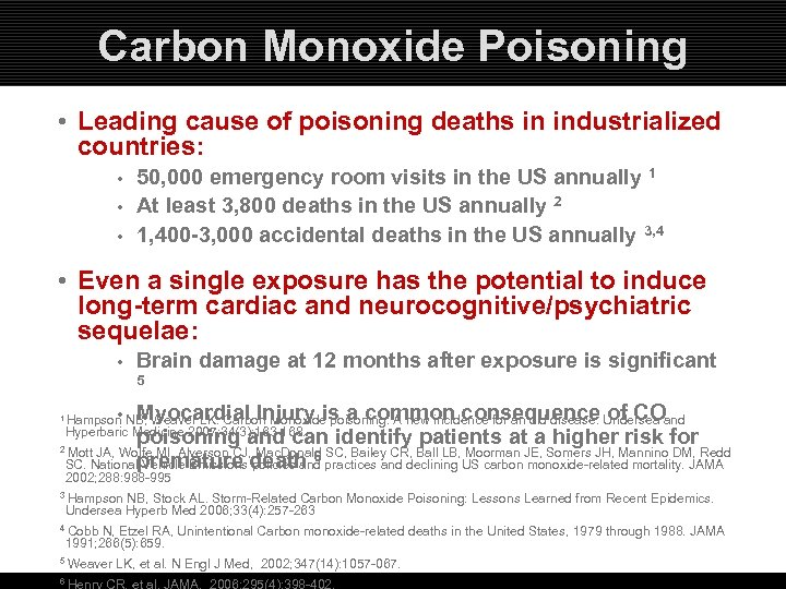 Carbon Monoxide Poisoning • Leading cause of poisoning deaths in industrialized countries: 50, 000