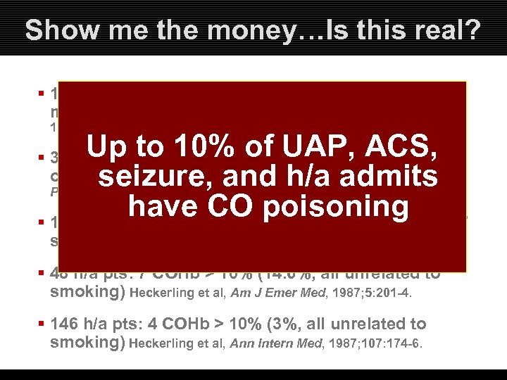 Show me the money…Is this real? § 104 CCU admissions UAP: 3 CO toxic,