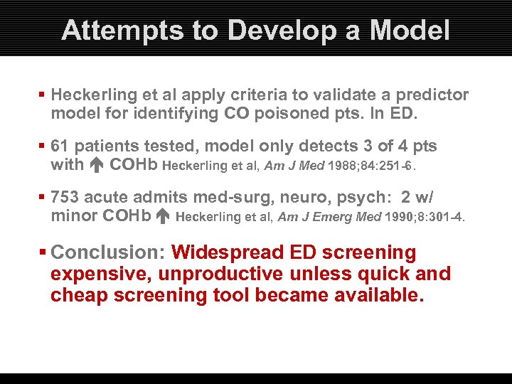 Attempts to Develop a Model § Heckerling et al apply criteria to validate a