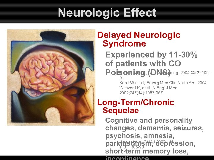 Neurologic Effect Delayed Neurologic Syndrome Experienced by 11 -30% of patients with CO Harper