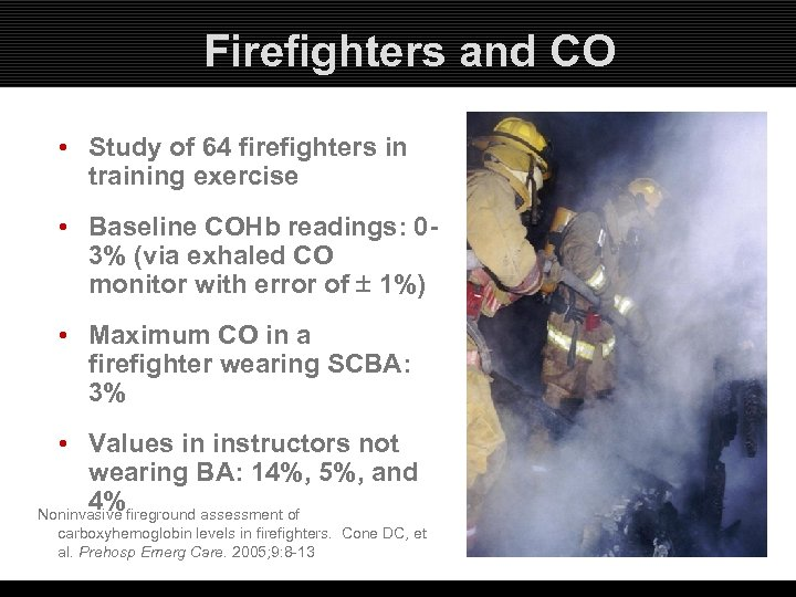 Firefighters and CO • Study of 64 firefighters in training exercise • Baseline COHb