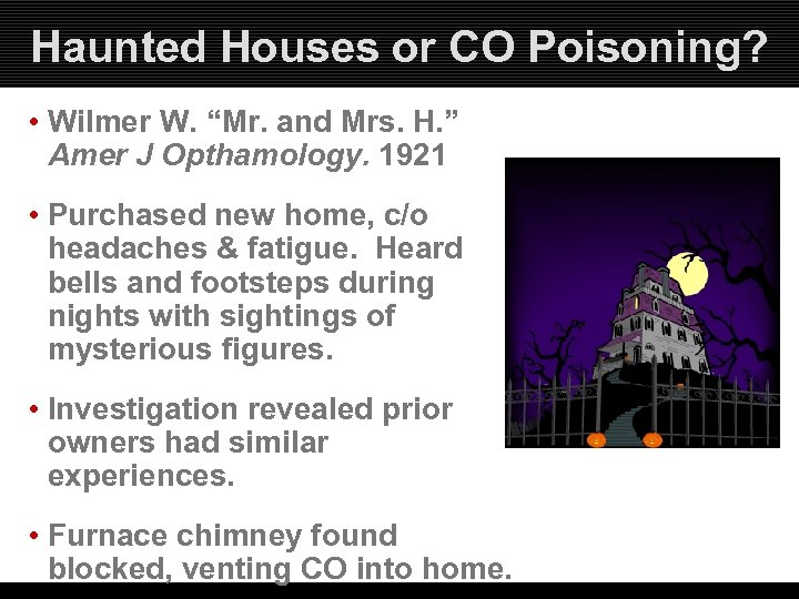 "Haunted Houses or CO Poisoning? • Wilmer W. ""Mr. and Mrs. H. "" Amer"
