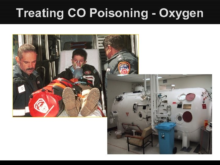 Treating CO Poisoning - Oxygen