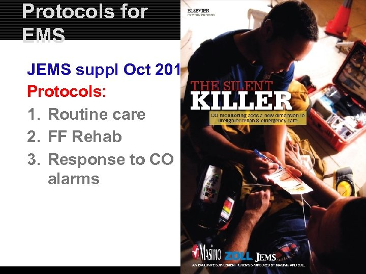 Protocols for EMS JEMS suppl Oct 2010 Protocols: 1. Routine care 2. FF Rehab