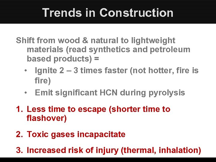 Trends in Construction Shift from wood & natural to lightweight materials (read synthetics and