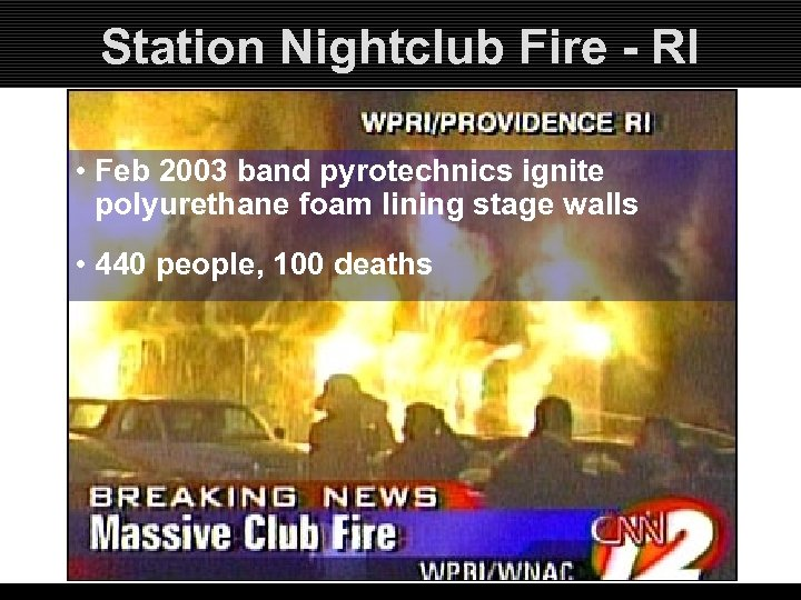Station Nightclub Fire - RI • Feb 2003 band pyrotechnics ignite polyurethane foam lining