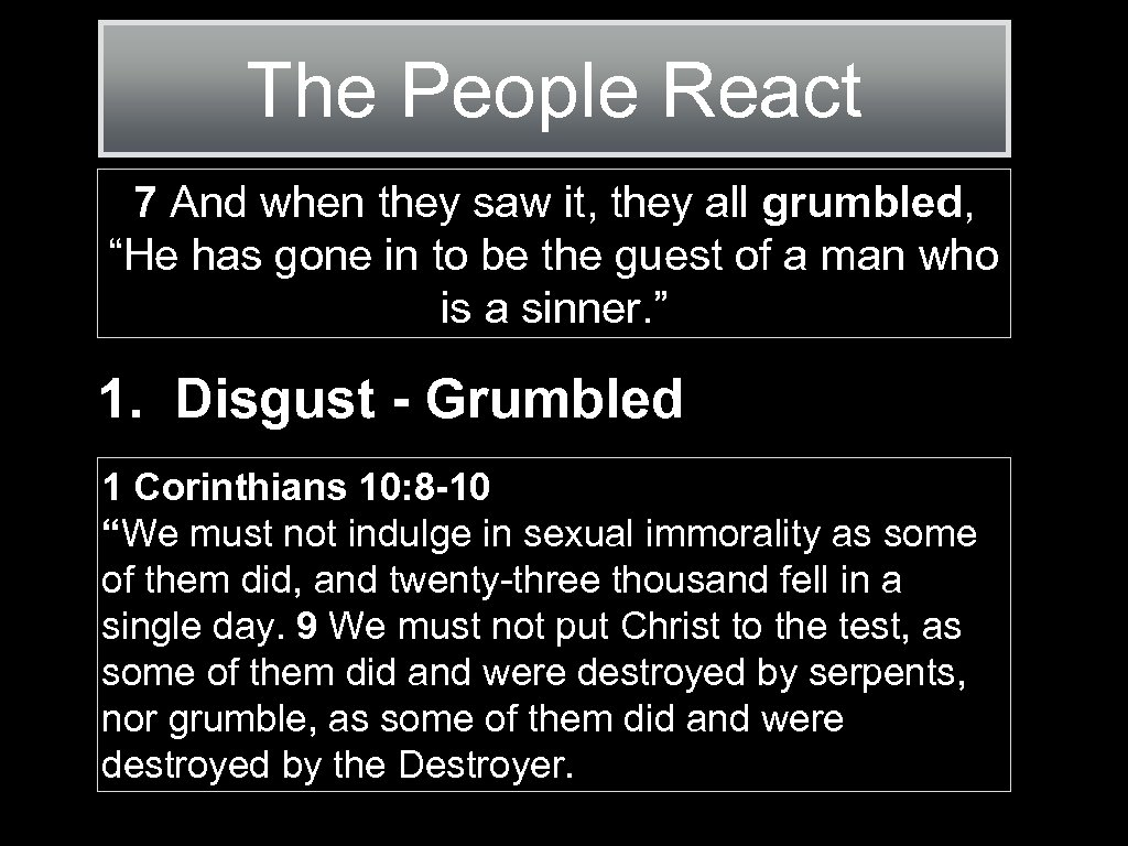 "The People React 7 And when they saw it, they all grumbled, ""He has"