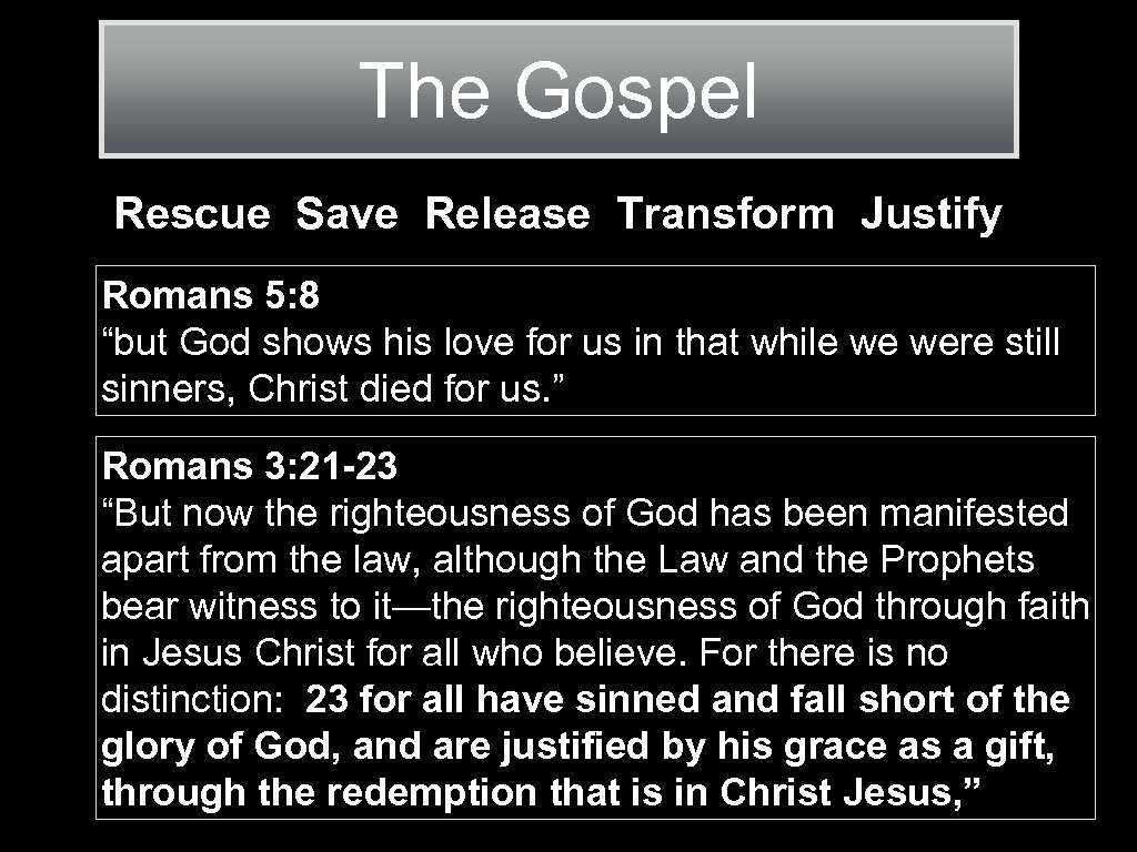 "The Gospel Rescue Save Release Transform Justify Romans 5: 8 ""but God shows his"