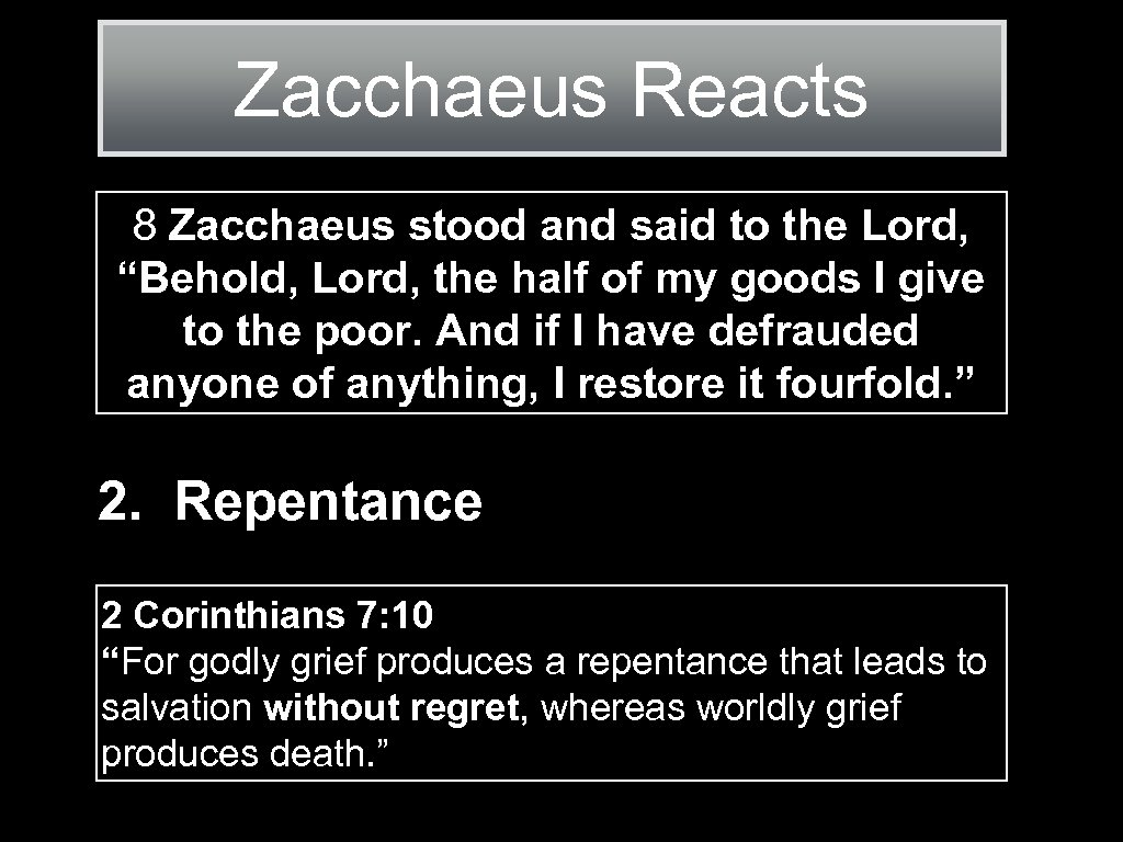 "Zacchaeus Reacts 8 Zacchaeus stood and said to the Lord, ""Behold, Lord, the half"
