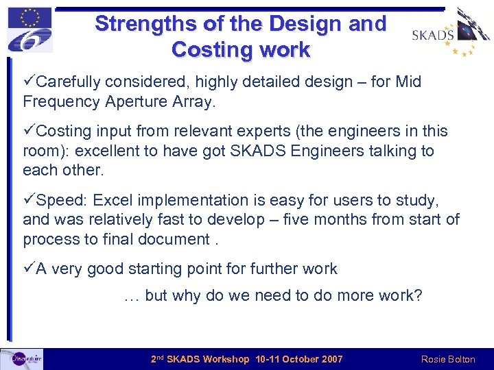 Strengths of the Design and Costing work üCarefully considered, highly detailed design – for