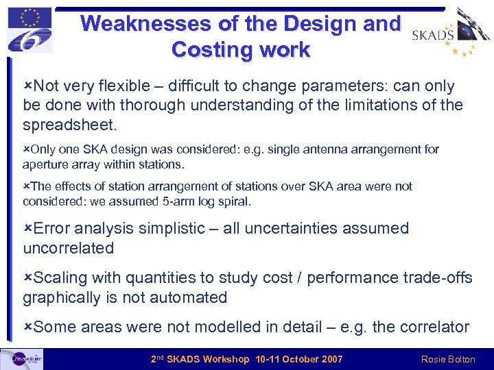 Weaknesses of the Design and Costing work ûNot very flexible – difficult to change