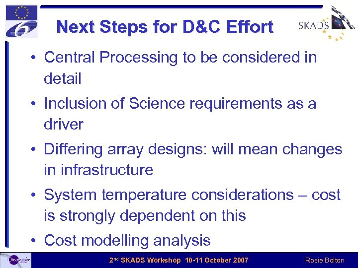 Next Steps for D&C Effort • Central Processing to be considered in detail •