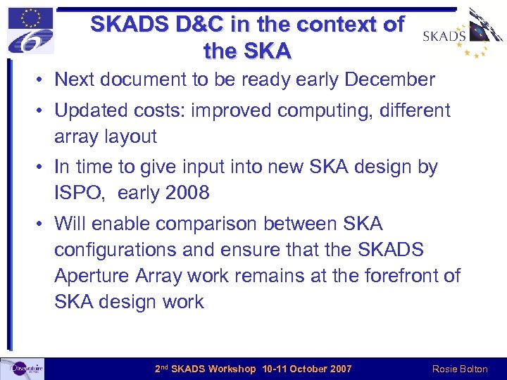 SKADS D&C in the context of the SKA • Next document to be ready