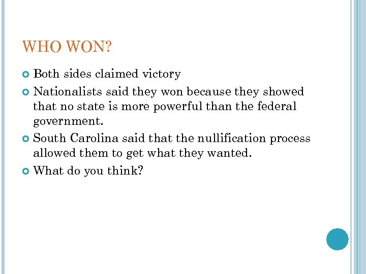 WHO WON? Both sides claimed victory Nationalists said they won because they showed that