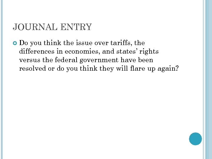 JOURNAL ENTRY Do you think the issue over tariffs, the differences in economies, and