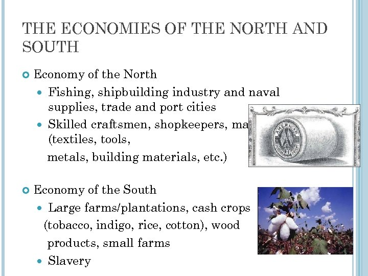 THE ECONOMIES OF THE NORTH AND SOUTH Economy of the North Fishing, shipbuilding industry