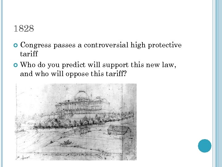 1828 Congress passes a controversial high protective tariff Who do you predict will support