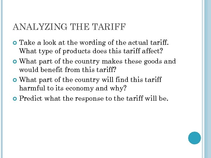ANALYZING THE TARIFF Take a look at the wording of the actual tariff. What