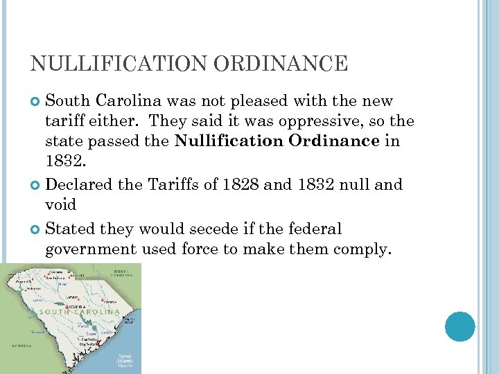 NULLIFICATION ORDINANCE South Carolina was not pleased with the new tariff either. They said
