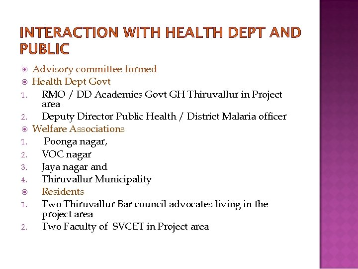 INTERACTION WITH HEALTH DEPT AND PUBLIC 1. 2. 3. 4. 1. 2. Advisory committee