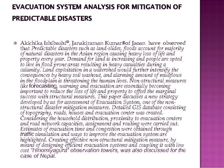 EVACUATION SYSTEM ANALYSIS FOR MITIGATION OF PREDICTABLE DISASTERS Akichika Ishibashi@, Janakiraman Kumar#of Jaoan have