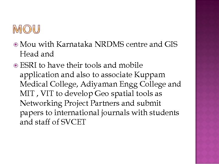 Mou with Karnataka NRDMS centre and GIS Head and ESRI to have their