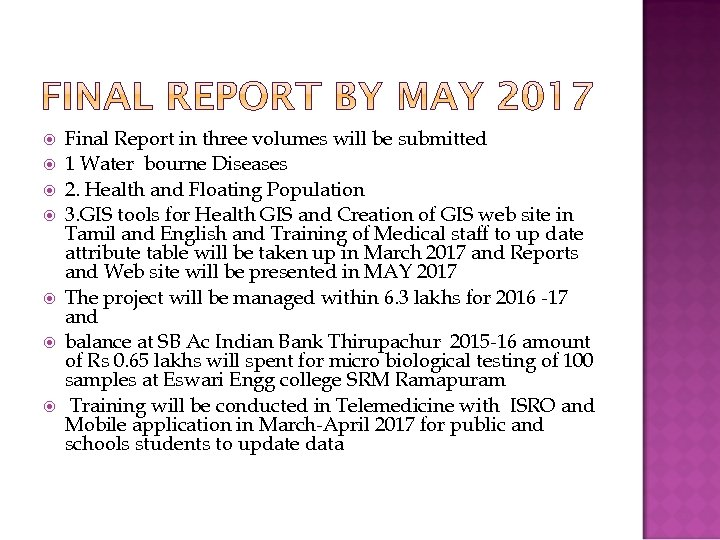 Final Report in three volumes will be submitted 1 Water bourne Diseases 2.