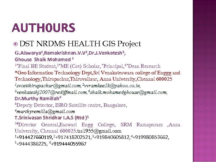 AUTH 0 URS DST NRDMS HEALTH GIS Project G. Aiswarya 1, Ramakrishnan. V. V