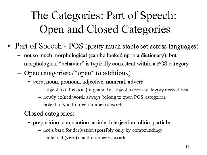 The Categories: Part of Speech: Open and Closed Categories • Part of Speech -