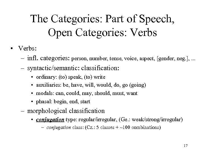 The Categories: Part of Speech, Open Categories: Verbs • Verbs: – infl. categories: person,