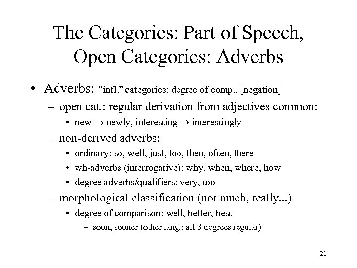 "The Categories: Part of Speech, Open Categories: Adverbs • Adverbs: ""infl. "" categories: degree"