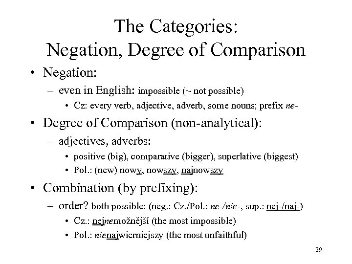 The Categories: Negation, Degree of Comparison • Negation: – even in English: impossible (~