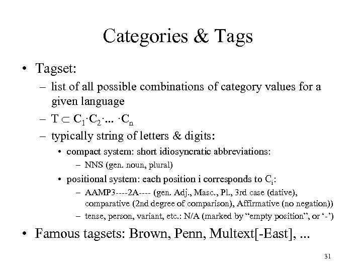 Categories & Tags • Tagset: – list of all possible combinations of category values