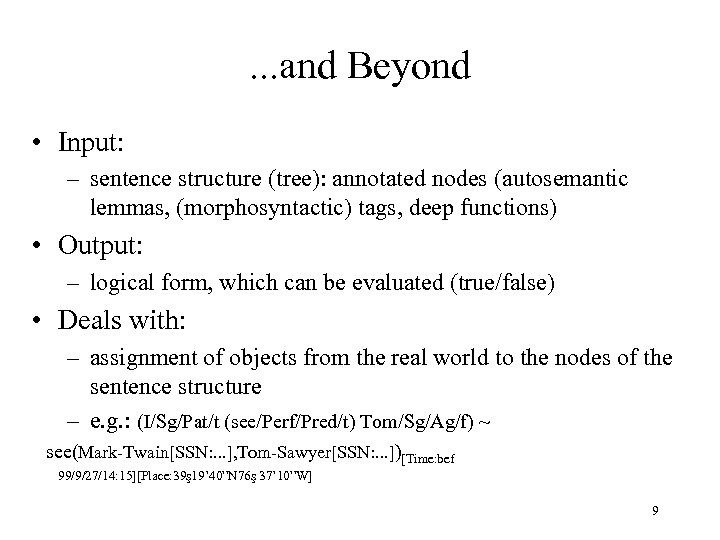 . . . and Beyond • Input: – sentence structure (tree): annotated nodes (autosemantic