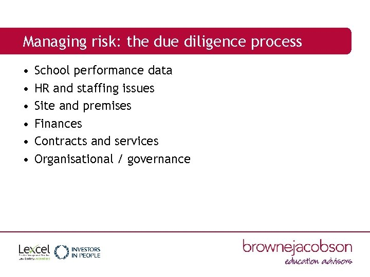 Managing risk: the due diligence process • • • School performance data HR and