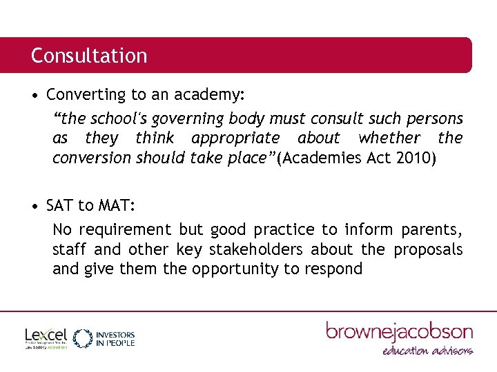 "Consultation • Converting to an academy: ""the school's governing body must consult such persons"