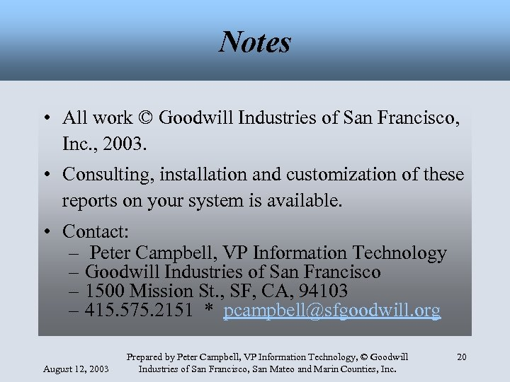Notes • All work © Goodwill Industries of San Francisco, Inc. , 2003. •
