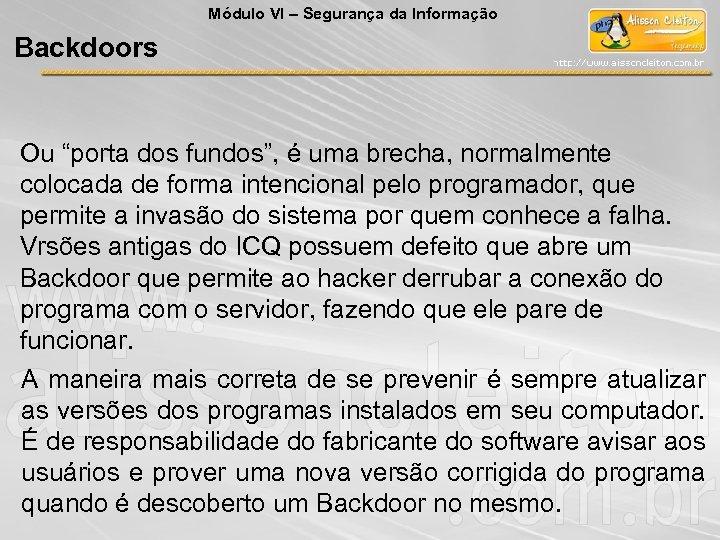 """Módulo VI – Segurança da Informação Backdoors Ou """"porta dos fundos"""", é uma brecha,"""