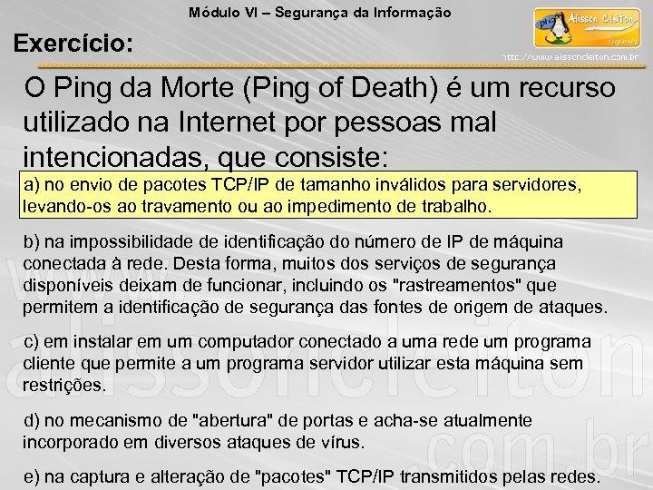 Módulo VI – Segurança da Informação Exercício: O Ping da Morte (Ping of Death)