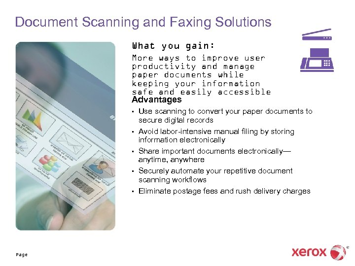 Document Scanning and Faxing Solutions What you gain: More ways to improve user productivity