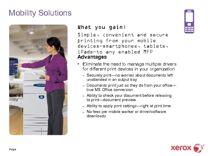 Mobility Solutions What you gain: Simple, convenient and secure printing from your mobile devices—smartphones,
