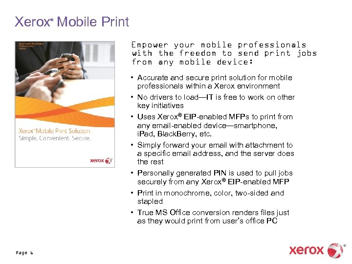 Xerox Mobile Print ® Empower your mobile professionals with the freedom to send print