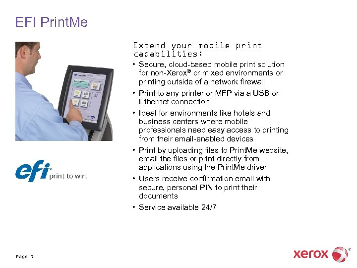 EFI Print. Me Extend your mobile print capabilities: • Secure, cloud-based mobile print solution