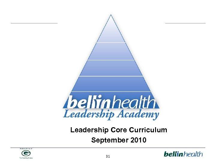 Leadership Core Curriculum September 2010 31