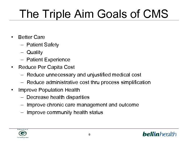 The Triple Aim Goals of CMS • Better Care – Patient Safety – Quality
