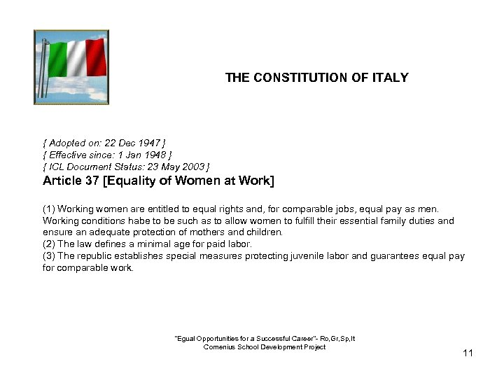THE CONSTITUTION OF ITALY { Adopted on: 22 Dec 1947 } { Effective since: